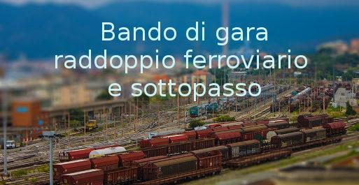 Bando di gara raddoppio ferroviario e sottopasso